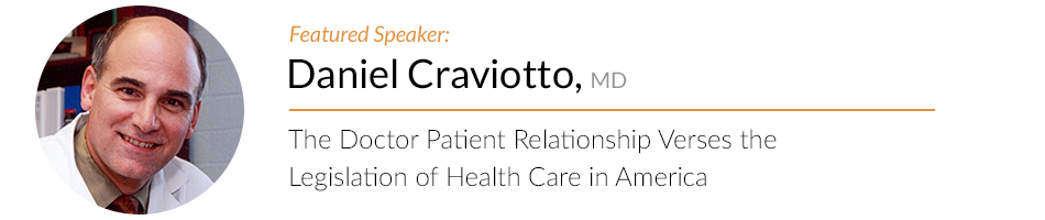 Dan Craviotto The Doctor Patient Relationship Verses the Legislation of Health Care in America